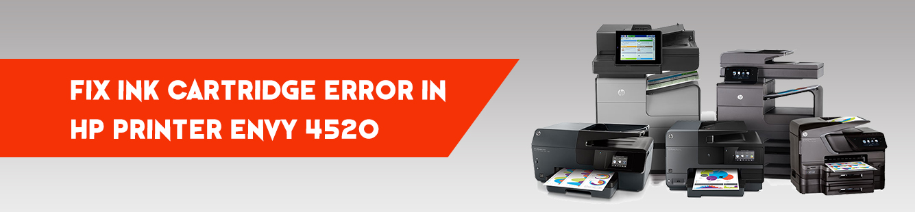 How do I fix Ink Cartridge Error in HP Envy 4520 Printer?