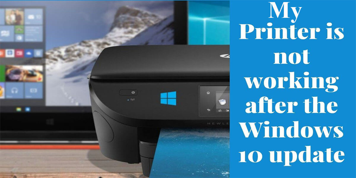 My Printer Not Working After the Windows 10 Update