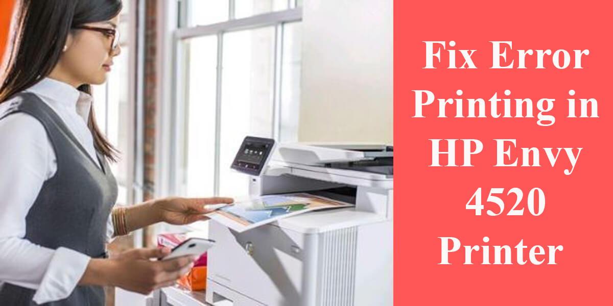 Fix Error Printing in HP Envy 4520 Printer Setup