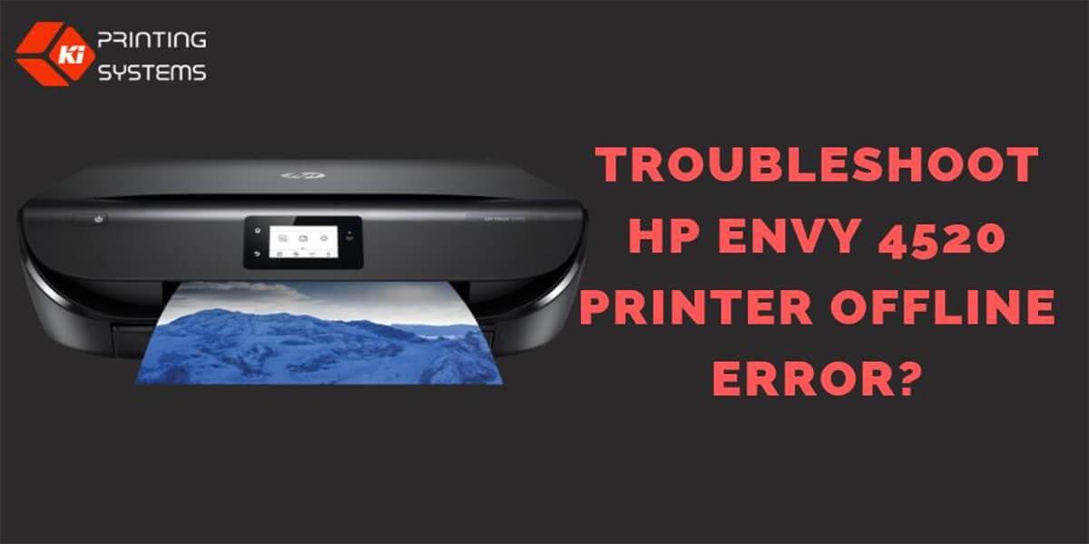 Troubleshoot the HP Envy 4520 Printer Offline Error
