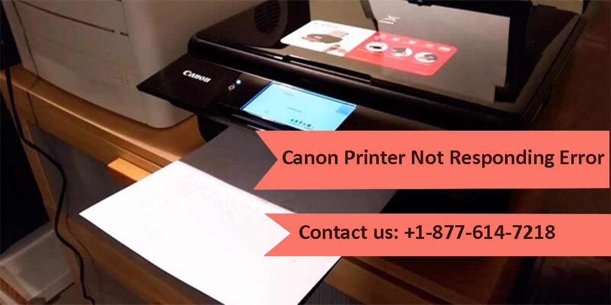 My Canon Printer shows not responding error. How can I fix it?