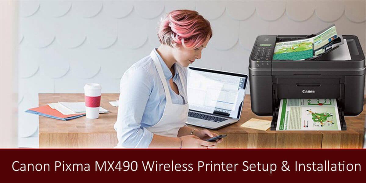 Canon Pixma MX490 Wireless Printer Setup & Installation