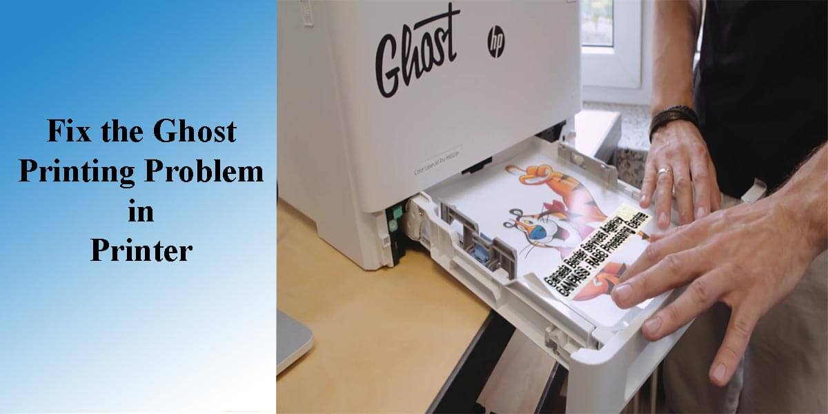 How to resolve the ghost printing problem in Printer?